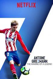Antoine Griezmann The Making of a Legend (2019) อองตวน กรีซมันน์ กว่าจะเป็นตำนาน