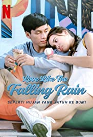 Love Like the Falling Rain   Netflix (2020) รักดั่งสายฝน