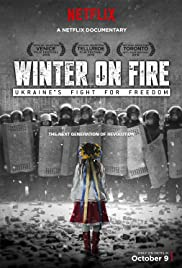 Winter on Fire Ukraine's Fight for Freedom   Netflix (2015) วินเทอร์ ออน ไฟร์ การต่อสู้เพื่ออิสรภาพของยูเครน