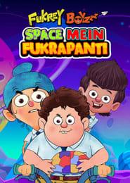 Fukrey Boyzzz Space Mein Fukrapanti (2020)