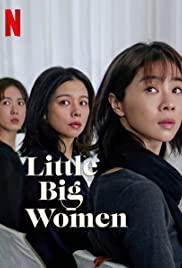 LITTLE BIG WOMEN (2020) รสชาติแห่งความอ้างว้าง