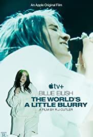 Billie Eilish The World's a Little Blurry (2021)