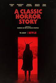 A Classic Horror Story (2021) สร้างหนังสั่งตาย